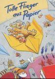 Tolle Flieger aus Papier