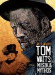 Tom Waits: Musik & Mythos