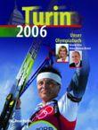 Turin 2006 - Unser Olympiabuch