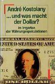 Und was macht der Dollar?