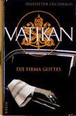 Vatikan, die Firma Gottes