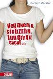Veganerin, siebzehn, Jungfrau, sucht...