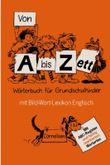 Von A bis Zett, Wörterbuch für Grundschulkinder, mit Bild-Wort-Lexikon Englisch