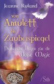Von Amulett bis Zauberspiegel
