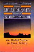 Von Rudolf Steiner zu Jesus Christus. Meine Auseinandersetzung mit der Anthroposophie