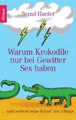 Warum Krokodile nur bei Gewitter Sex haben