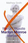 Warum mußte Marilyn Monroe sterben?