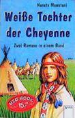 Weiße Tochter der Cheyenne