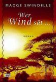 Wer Wind sät . . .