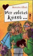 Wer zuletzt küsst . . .