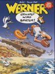 Werner, Gekotzt wird später!