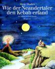Wie der Neandertaler den Kebab erfand