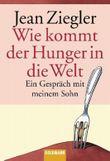 Wie kommt der Hunger in die Welt?