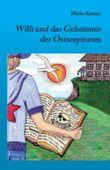 Willi und das Geheimnis der Ostseepiraten