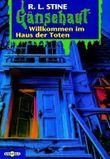 Gänsehaut - Willkommen im Haus der Toten