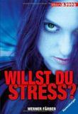 Willst du Stress?