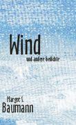 Wind. Und andere Gedichte
