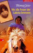 Wo die Feuer der Lakota brennen