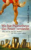 Wo hat Prometheus das Feuer vesteckt?