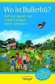 Wo ist Bullerbü? Auf den Spuren von Astrid Lindgren durch Schweden.