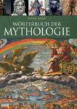 Wörterbuch der Mythologie