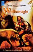 Wolfsmagie. 1. Roman des Cheysuli- Zyklus.