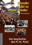 Wunder gibt es immer wieder. Die Geschichte des FC St. Pauli