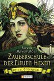 Zauberschule der Neuen Hexen: Ritual und Harmonie