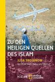 Zu den heiligen Quellen des Islam