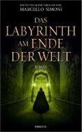 Das Labyrinth am Ende der Welt