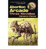 [ [ [ Abortion Arcade [ ABORTION ARCADE ] By Pierce, Cameron ( Author )Apr-11-2011 Paperback