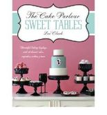 [ [ [ The Cake Parlour Sweet Tables [ THE CAKE PARLOUR SWEET TABLES ] By Clark, Zoe ( Author )Aug-09-2012 Paperback
