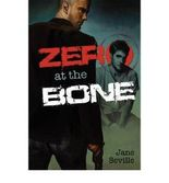 [ [ [ Zero at the Bone [ ZERO AT THE BONE ] By Seville, Jane ( Author )Apr-01-2009 Paperback