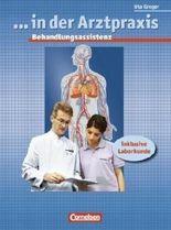 ... in der Arztpraxis - Bisherige Ausgabe: Behandlungsassistenz in der Arztpraxis: Schülerbuch: inklusive Laborkunde von Dr. Uta Groger (2007) Gebundene Ausgabe
