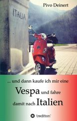 ... und dann kaufe ich mir eine Vespa und fahre damit nach Italien
