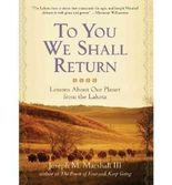[( To You We Shall Return: Lessons About Our Planet from the Lakota )] [by: Joseph M. Marshall III] [Mar-2011]