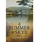 [(A Summer in Skye)] [ By (author) Alexander Smith, Illustrated by Alexander Strahan ] [July, 2012]