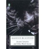 [(Ancient Sorceries and Other Weird Stories)] [Author: Algernon Blackwood] published on (July, 2005)