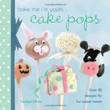 [ Bake Me I'M Yours... Cake Pops: Over 30 Designs For Fun Sweet Treats (Bake Me I'M Yours...) ] By White, Carolyn (Author) [ Sep - 2011 ] [ Hardcover ]