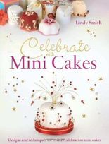[ CELEBRATE WITH MINI CAKES ] BY Smith, Lindy ( Author ) [ 2010 ] Paperback