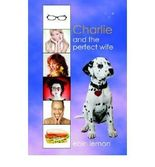 [ CHARLIE AND THE PERFECT WIFE BY LEMON, EOIN](AUTHOR)PAPERBACK