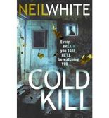 [(Cold Kill)] [Author: Neil White] published on (June, 2011)