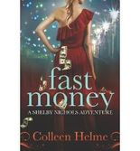 [ FAST MONEY: A SHELBY NICHOLS ADVENTURE ] BY Helme, Colleen ( AUTHOR )Nov-19-2011 ( Paperback )