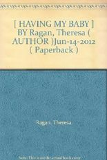 [ HAVING MY BABY ] BY Ragan, Theresa ( AUTHOR )Jun-14-2012 ( Paperback )