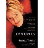 [(Honestly)] [by: Sheila Walsh]