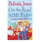 [(On the Road to Mr. Right)] [Author: Belinda Jones] published on (July, 2004)