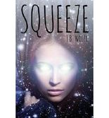 [ Squeeze ] By Wolfe, J B ( Author ) [ Jan - 2014 ] [ Paperback ]