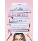 { THE MOTHER-DAUGHTER BOOK CLUB (MOTHER-DAUGHTER BOOK CLUB) } By Frederick, Heather Vogel ( Author ) [ Apr - 2007 ] [ Hardcover ]