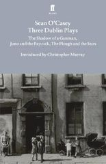 """[ THREE DUBLIN PLAYS """"SHADOW OF A GUNMAN"""", """"JUNO AND THE PAYCOCK"""" AND """"PLOUGH AND THE STARS""""BY O'CASEY, SEAN](AUTHOR)PAPERBACK"""