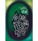 [(The Care and Feeding of Exotic Pets)] [Author: Diana Wagman] published on (November, 2012)